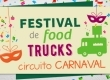 Festival de Food Trucks: circuito carnaval