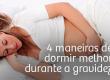 4 maneiras de dormir melhor durante a gravidez